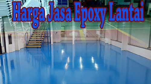 Harga Jasa Epoxy Lantai , Kontraktor epoxy lantai, Jasa epoxy lantai rumah