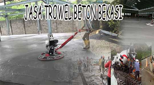 JASA TROWEL BETON BEKASI