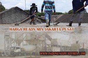 HARGA READY MIX JAKARTA PUSAT